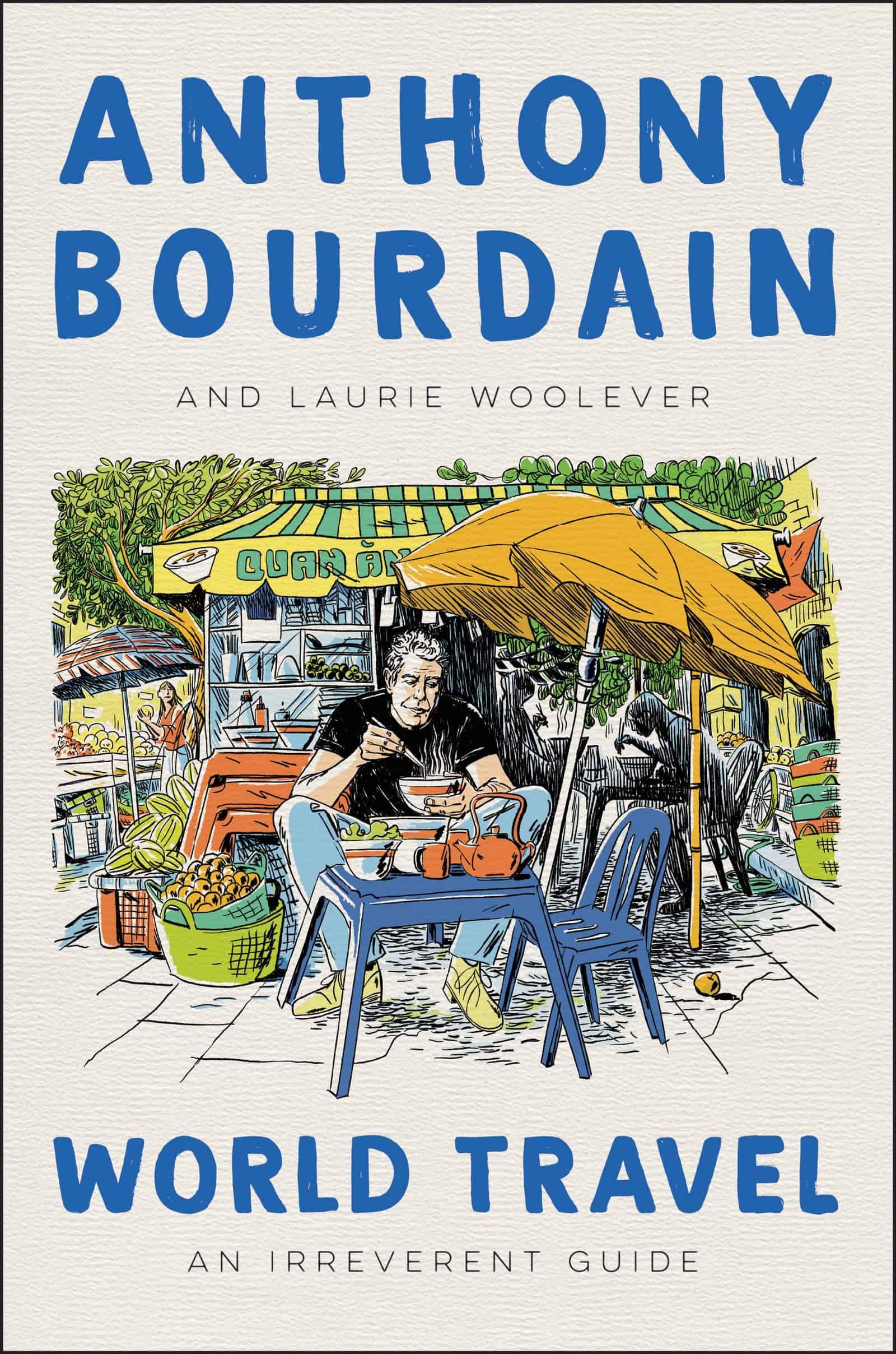 Cover von Anthony Bourdains neuem Buch World Travel. An Irreverent Guide